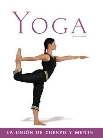 Yoga : La union de cuerpo y: Noa Belling