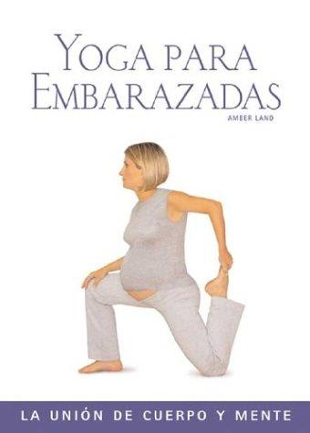 9788497641425: Yoga para embarazadas: La unión de cuerpo y mente (Salud y bienestar series)
