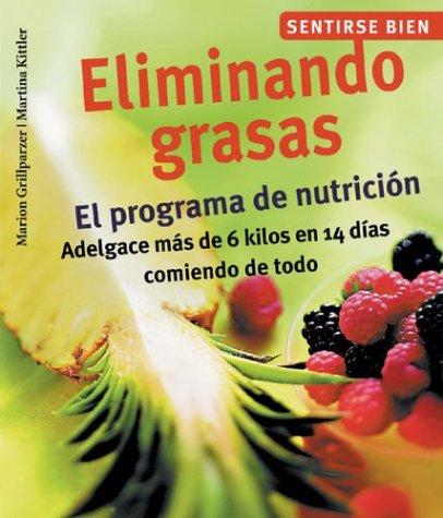 Eliminando grasas: El programa de nutrición, adelgace más de 6 kilos en 14 dí...