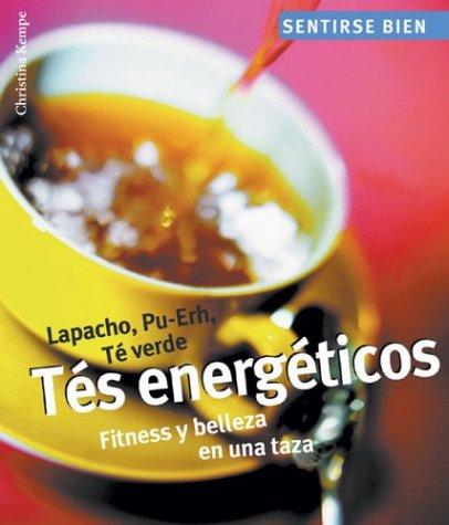 9788497642781: Tes energeticos: Fitness y belleza en una taza (Sentirse bien series)