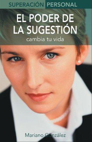 9788497643337: El poder de la sugestión: Cambia tu vida (Superación personal series)
