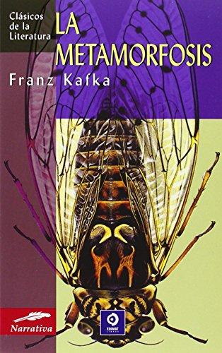 La Metamorfosis (Clásicos de la literatura series) (Spanish Edition) (9788497643474) by Franz Kafka