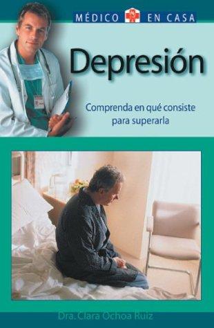 9788497643726: Depresion: Comprenda en que consiste para superarla (Medico en casa series) (Spanish Edition)