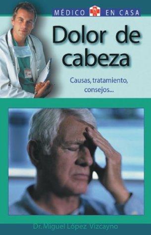 9788497643733: Dolor de cabeza: doctor, tengo algograve? (Medico En Casa/Doctor in the House (Spanish))