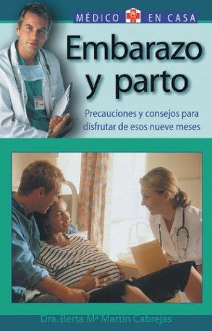 9788497643757: Embarazo y parto: Precauciones y consejos para disfrutar de esos nueve meses (Medico en casa series)
