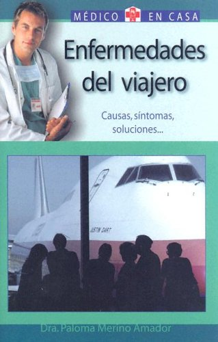 9788497643788: Enfermedades del viajero: Causas, síntomas, soluciones (Médico en casa series)