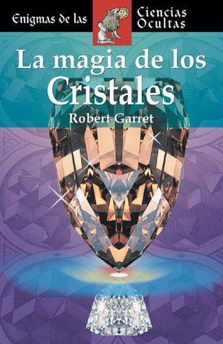 La magia de los cristales (Enigmas de: Garret, Robert