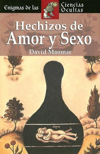 9788497644075: Hechizos de amor y sexo (Enigmas de las ciencias ocultas series)