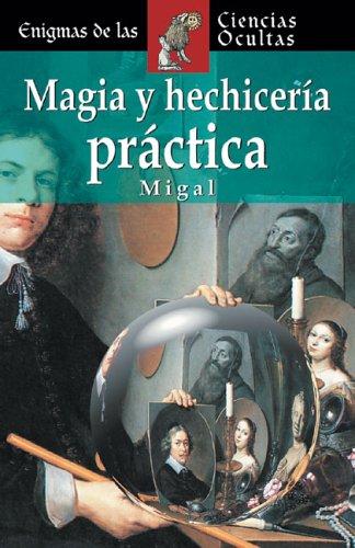 9788497644129: Magia y hechicería práctica (Enigmas De Las Ciencias Ocultas/Enigmas of the Occult World (Spanish))