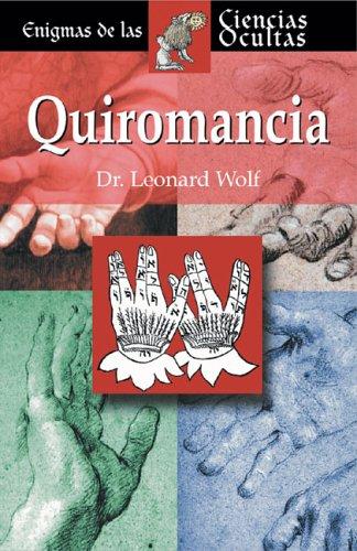Quiromancia (Enigmas de las ciencias ocultas series): Dr. Leonard Wolf
