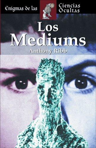 9788497644181: Los Médiums (Enigmas De Las Ciencias Ocultas/Enigmas of the Occult World (Spanish))
