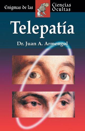 Telepatia (Enigmas de las ciencias ocultas series): Dr. Juan Antonio Armengol