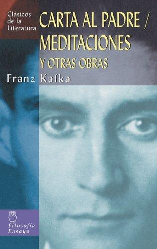 Carta al padre, meditaciones y otras obras: Kafka, Franz