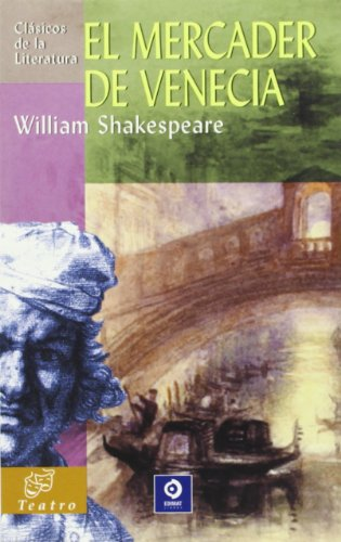 El mercader de Venecia (Clásicos de la: William Shakespeare