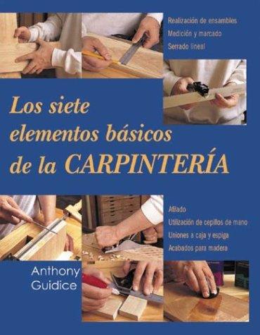 9788497644655: Los siete elementos básicos de la carpintería (Reparar y renovar series) (Spanish Edition)