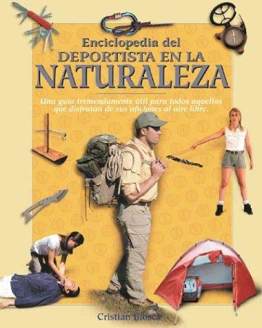 Enciclopedia del deportista en la naturaleza (Naturaleza y ocio series): Biosca, Cristian