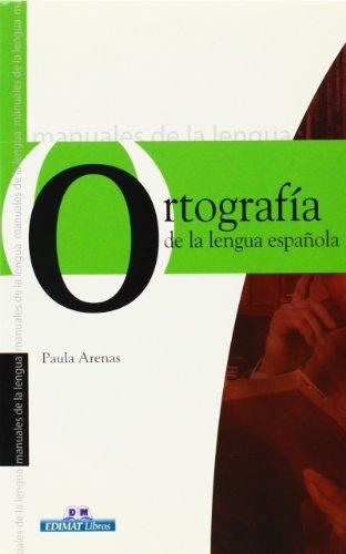 Ortografía de la Lengua española (Manuales De: Arenas Martín-Abril, Paula