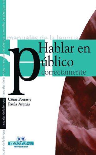 Hablar En Publico Correctamente / Speaking Correctly: Paula Arenas Martin-Abril;