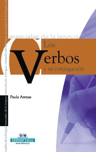 Los Verbos Y Su Conjugacion / Verbs: Martin-Abril, Paula Arenas
