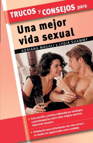 9788497645287: Trucos Y Consejos Para Una Mejor Vida Sexual (Trucos/Tips and Tricks (Spanish))