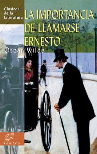 9788497645478: La importancia de llamarse Ernesto (Clásicos de la literatura universal)