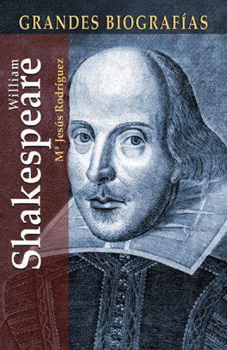 William Shakespeare (Grandes biografias series): Maria Jesus Rodriguez
