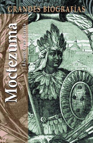 Moctezuma (Grandes biografias series): Cruz Garcia, Alvaro