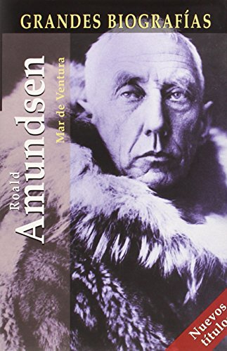 9788497645805: Roald Amundsen (Grandes Biografias/Great Biographies (Spanish))
