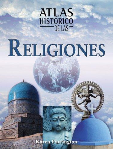 Atlas historico de las religiones (Atlas historicos): Farrington, Karen