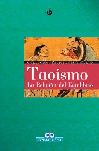 Taoismo: La religion del equilibrio (Religiones y cultos series): Adriana Bielba, Igor Zabaleta