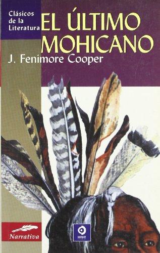 El último mohicano (Clásicos de la literatura: Cooper, J. Fenimore