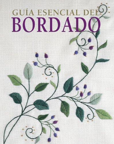 9788497647304: Guia esencial del bordado (Guías Esenciales Series/Essential Guides)