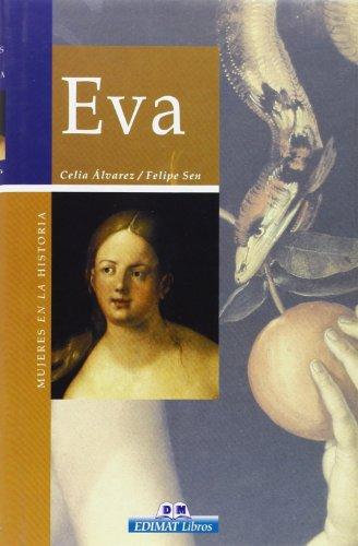 Eva (Mujeres en la historia series): Sen, Felipe, Alvarez,