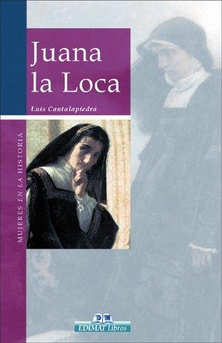 9788497647465: Juana la Loca (Mujeres en la historia series)