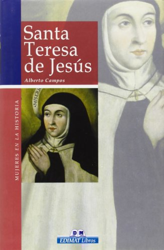 Santa Teresa de Jesus (Mujeres en la: Campos, Alberto