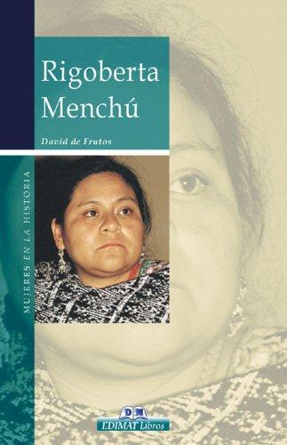 Rigoberta Menchu (Mujeres en la historia series): de Frutos, David