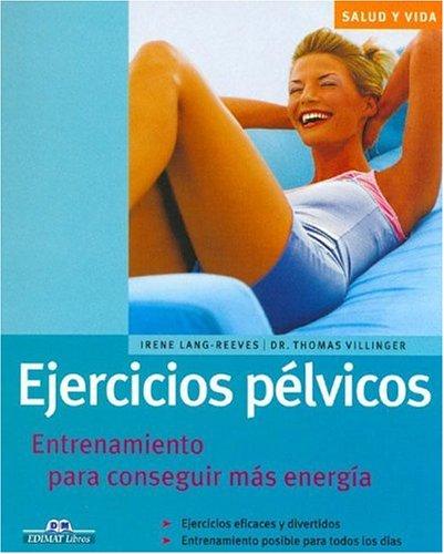 9788497648264: Ejercicios pélvicos: Entrenamiento para conseguir más energía (Salud y vida)