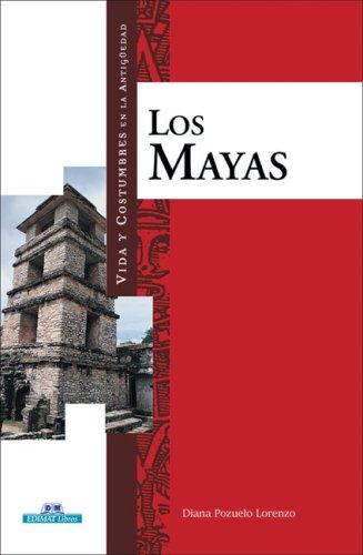 Los mayas (Vida y costumbres en la: Pozuelo Lorenzo, Diana