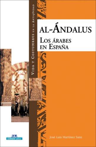 Al-Andalus: Los Arabes en Espana (Vida y: Jose Luis Martinez