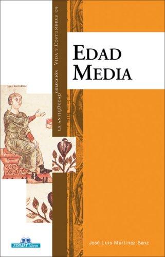 Edad Media (Vida y costumbres en la: Martinez Sanz, Jose