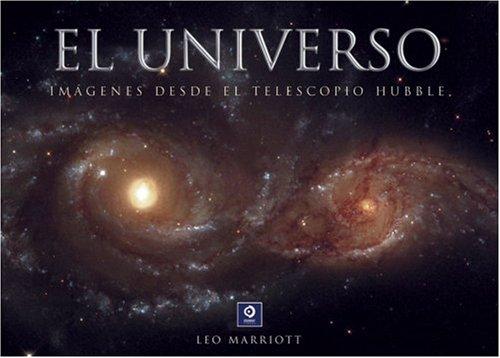 El universo: Imagenes desde el telescopio Hubble (Grandes libros ilustrados) (Spanish Edition) (8497648870) by Leo Marriott