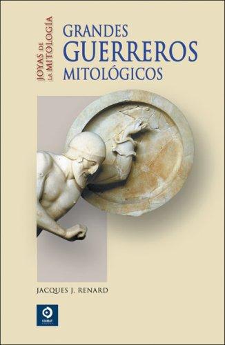 9788497648899: Grandes guerreros mitológicos (Joyas de la mitología)