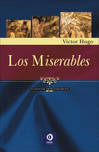 Los miserables (Clasicos Inolvidables) (Spanish Edition): Hugo, Victor