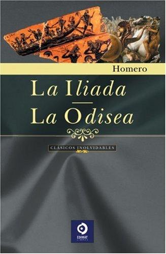 La Iliada, La Odisea (Clasicos Inolvidables) (Spanish: Homero