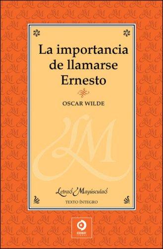 9788497649292: La importancia de llamarse Ernesto (Letras mayúsculas)