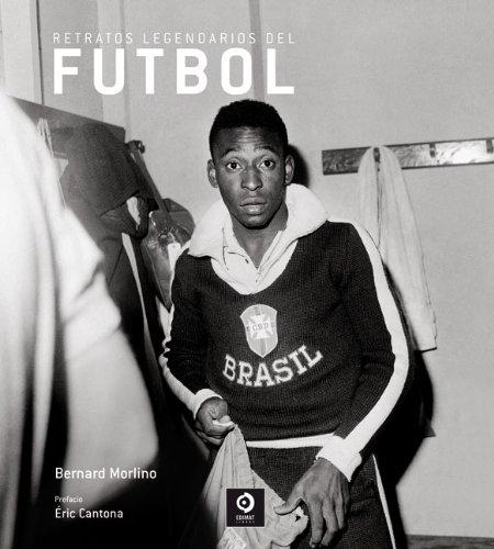 9788497649896: Retratos legendarios del fútbol