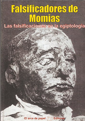 Falsificadores De Momias. Las falsificaciones en la: Solís Miranda, José