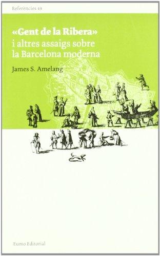 9788497662680: 'Gent de la Ribera' i altres assaigs sobre la Barcelona moderna