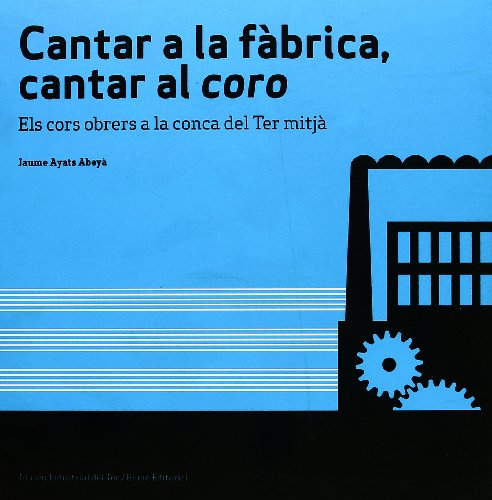 9788497662932: cantar-a-la-fabrica-cantar-al-coro-els-cors-obrers-a-la-conca-del-ter-mitja
