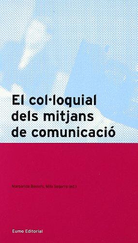 9788497663229: El col·loquial dels mitjans de comunicació (Llengua i text)